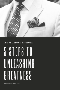 5 Steps to Unleashing greatness