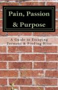 Pain,_Passion_&_Purpose by Marci Wise