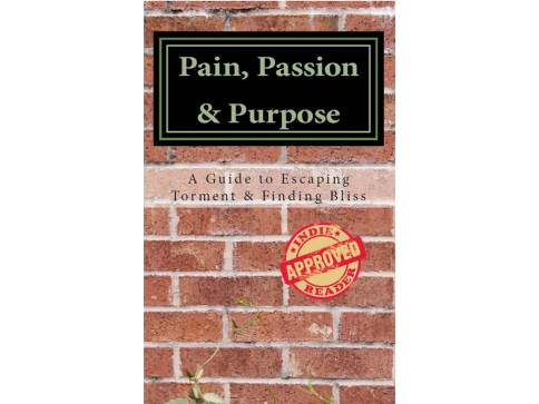 Pain Passion & Purpose