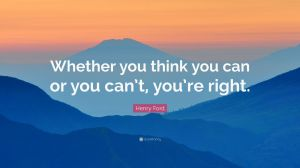 21128-Henry-Ford-Quote-Whether-you-think-you-can-or-you-can-t-you-re