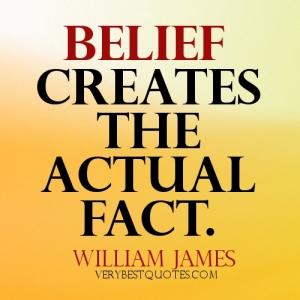 belief-creates-the-actual-fact-belief-quote