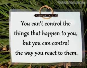 you-cant-control-the-things-that-happen-to-you